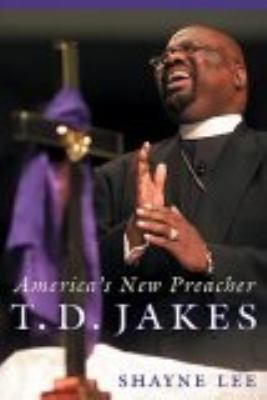 cover photo: T.D. Jakes: America's New Preacher