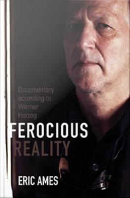 Ferocious reality documentary according to Werner Herzog
