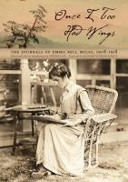 Once I Too Had Wings : The Journals Of Emma Bell Miles, 1908-1918 by Miles, Emma Bell © 2014 (Added: 2/12/18)