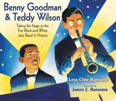 Benny Goodman & Teddy Wilson : Taking the Stage as the First Black and White Jazz Band in History