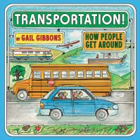 Transportation++how+people+get+around by Gibbons, Gail © 2017 (Added: 2/15/17)