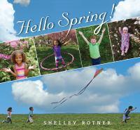 Hello+spring by Rotner, Shelley © 2017 (Added: 7/17/17)