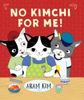 No+kimchi+for+me by Kim, Aram © 2017 (Added: 12/4/17)