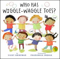 Who+has+wiggle-waggle+toes by Shiefman, Vicky © 2019 (Added: 1/30/19)