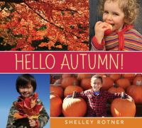 Hello+autumn by Rotner, Shelley © 2017 (Added: 9/11/17)