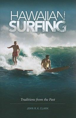 Hawaiian Surfing: Traditions From the Past.