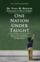 One Nation Under-taught : Solving America's Science, Technology, Engineering And Math Crisis by Bertram, Vince M. © 2014 (Added: 3/27/15)