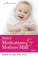 Medications & Mothers' Milk 2019 : A Manual Of Lactational Pharmacology by Hale, Thomas Wright © 2019 (Added: 8/13/18)