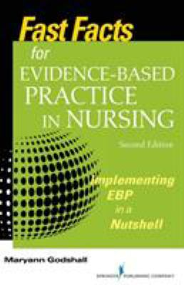 Fast Facts for Evidence-Based Practice in Nursing, 2nd Ed.