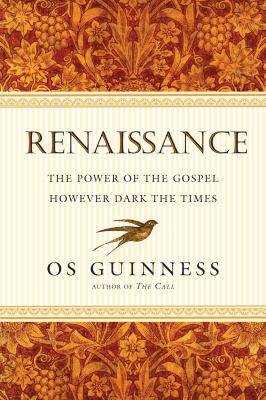 cover of Renaissance: The Power of the Gospel However Dark the Times