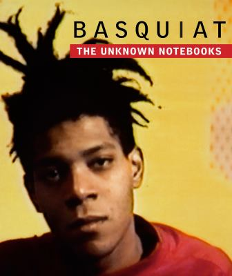 Basquiat : The Unknown Notebooks