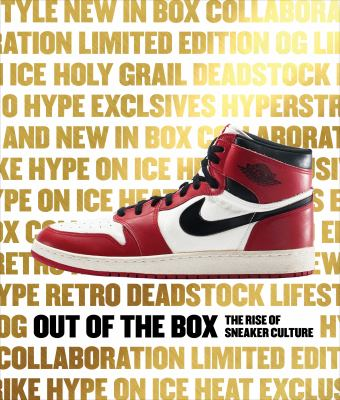 Out of the box: the rise of sneaker culture book cover