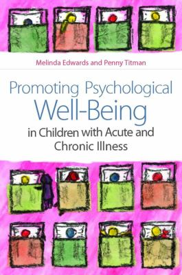 Book jacket for Promoting Psychological Well-Being in Children With Acute and Chronic Illness