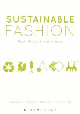 Sustainable fashion : past, present and future
