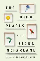 The High Places : Stories by McFarlane, Fiona © 2016 (Added: 7/22/16)