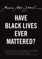 Have Black Lives Ever Mattered? by Abu-Jamal, Mumia © 2017 (Added: 7/12/17)