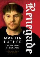 Renegade : Martin Luther, The Graphic Biography by Ciponte, Andrea Grosso © 2017 (Added: 1/11/18)