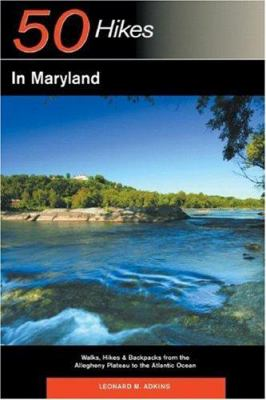 Details about 50 hikes in Maryland : walks, hikes, & backpacks from the Allegheny Plateau to the Atlantic Ocean