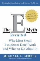 The E-myth Revisited : Why Most Small Businesses Don't Work And What To Do About It by Gerber, Michael E. © 1995 (Added: 2/10/17)