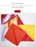 Paper Doll Fetus : Poems by Hoffman, Cynthia Marie © 2014 (Added: 3/18/15)