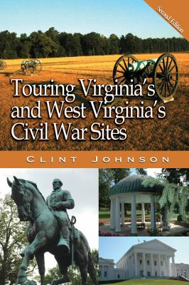 cover photo: Touring Virginia's and West Virginia's Civil War Sites