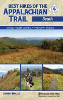 Best Hikes Of The Appalachian Trail : South : Georgia, North Carolina, Tennessee, Virginia by Molloy, Johnny © 2016 (Added: 10/13/16)