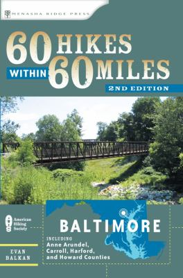 Details about 60 hikes within 60 miles, Baltimore : including Anne Arundel, Carroll, Cecil, Harford, and Howard counties