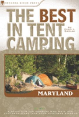 Details about The best in tent camping, Maryland : a guide for car campers who hate RVs, concrete slabs, and loud portable stereos