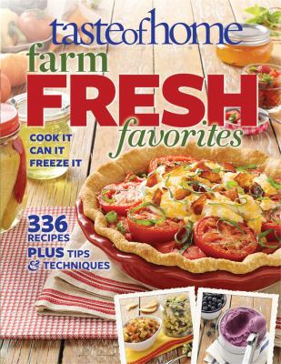 Details about Taste of Home Farm Fresh Favorites Cook It, Can It, Freeze It.