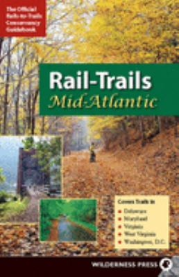 Details about Rail-trails Mid-Atlantic : the official Rails-to-Trails Conservancy guidebook