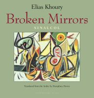 Broken Mirrors : Sinacol by Khoury, Elias © 2016 (Added: 5/11/16)