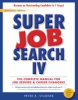 Super Job Search Iv : The Complete Manual For Job-seekers & Career Changers by Studner, Peter K. © 2015 (Added: 6/10/16)