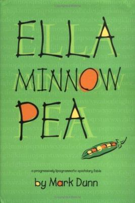 Details about Ella Minnow Pea : a progressively lipogrammatic epistolary fable