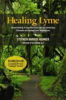 Healing Lyme : Natural Healing Of Lyme Borreliosis And The Coinfections Chlamydia And Spotted Fever Rickettsioses by Buhner, Stephen Harrod © 2015 (Added: 9/26/16)