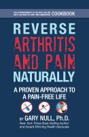 Reverse Arthritis And Pain Naturally : A Proven Approach To An Anti-inflammatory, Pain-free Life by Null, Gary © 2013 (Added: 1/14/15)