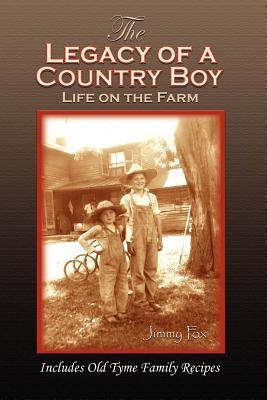 Book cover for The Legacy of a Country Boy: Life on the Farm
