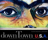 DownTown U.S.A.: A Personal Journey With the Homeless