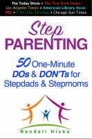 Stepparenting : 50 One-minute Dos And Dont's For Stepdads And Stepmoms by Hicks, Randall © 2016 (Added: 11/28/16)