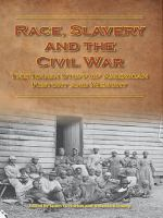 Race, Slavery And The Civil War : The Tough Stuff Of American History And Memory by Horton, James Oliver © 2011 (Added: 8/10/16)