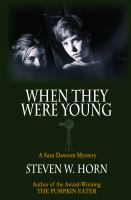 When They Were Young : A Sam Dawson Mystery by Horn, Steven W. © 2017 (Added: 2/12/18)