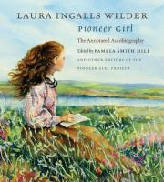 (Wisconsin) Pioneer Girl: The Annotated Autobiography