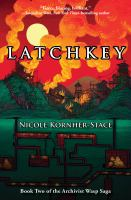 Latchkey by Kornher-Stace, Nicole © 2018 (Added: 10/31/18)