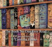 The+book+no+one+ever+read by Funke, Cornelia © 2017 (Added: 5/17/17)