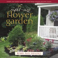 The Right-size Flower Garden by Mendez, Kerry Ann © 2015 (Added: 5/16/16)