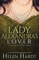 Lady Alexandra's Lover by Hardt, Helen © 2015 (Added: 6/23/16)