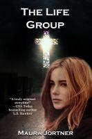 The Life Group by Jortner, Maura © 2017 (Added: 2/2/17)