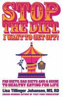 Stop The Diet, I Want To Get Off! by Johansen, Lisa Tillinger © 2015 (Added: 5/6/16)