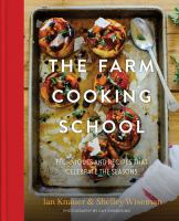 The Farm Cooking School : Techniques And Recipes That Celebrate The Seasons by Knauer, Ian © 2017 (Added: 4/16/18)