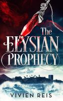 The Elysian Prophecy by Reis, Vivien © 2018 (Added: 8/26/19)