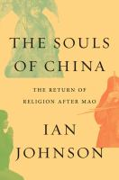 The Souls Of China : The Return Of Religion After Mao by Johnson, Ian © 2017 (Added: 9/7/17)